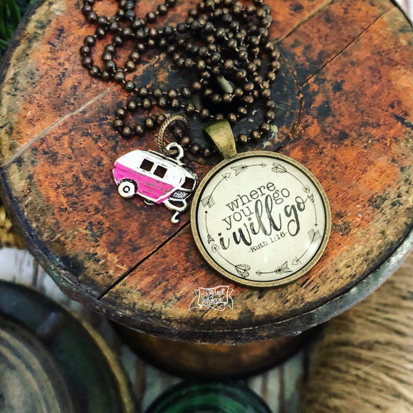 CAMPER where you go I will go (Ruth 1:16) necklace