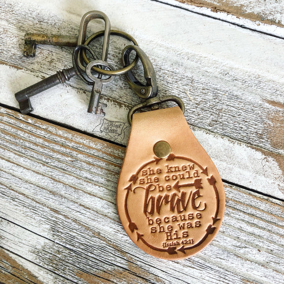 she knew she could be brave because she was His (Isaiah 43:1) leather key fob ring (camel/natural)