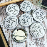 just as He said (Matthew 28:6) flair button pin / magnet / flat back
