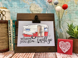 "where you go I'll go 5""x7"" red camper print"