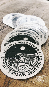 when you go through deep waters, I will be with you -- CLEAR vinyl water bottle laptop sticker