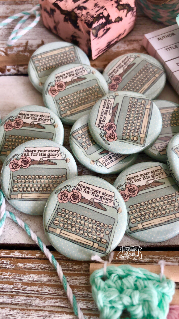 share your story - all for His glory typewriter flair button pin / magnet / flat back
