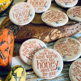 kind words are like honey flair button pin / magnet / flat back