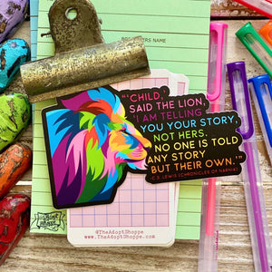 no one is told any story but their own (CS Lewis) lion vinyl sticker