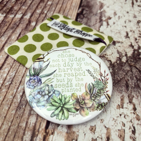seeds she planted (Galatians 6:9) pocket compact mirror