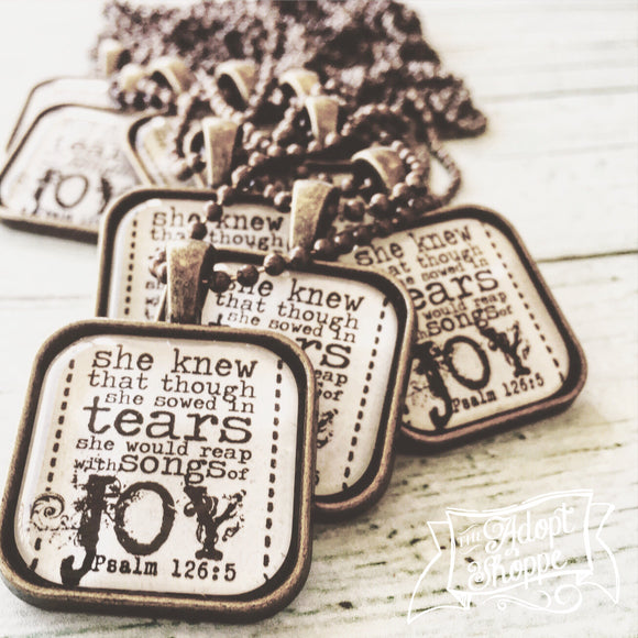 PERFECTLY IMPERFECT she knew that though she sowed in tears, she would reap with songs of joy (Psalms 126:5) necklace