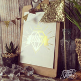 "diamond made to SHINE gold foil 5""x7"" print"