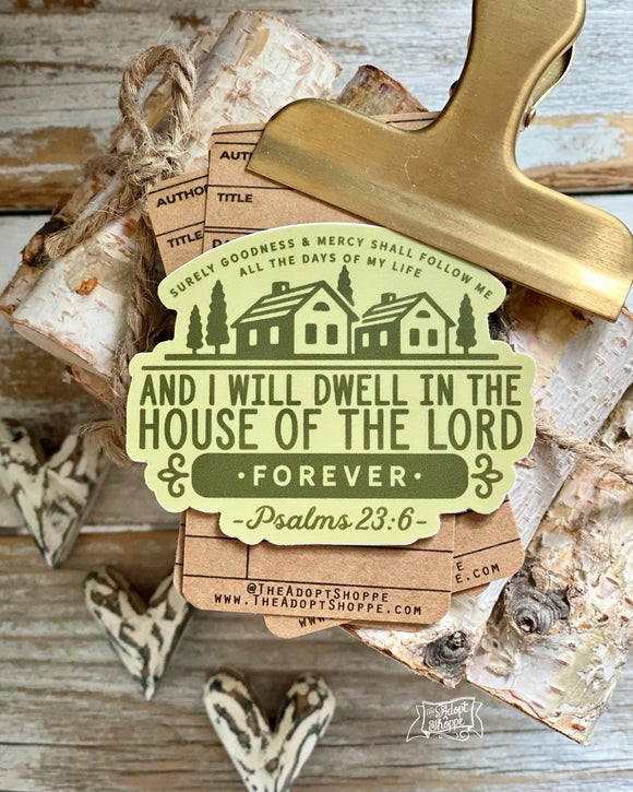 goodness and mercy - dwell in the house of the Lord forever (Psalms 23:6) vinyl sticker