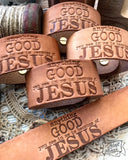 anything good you see in me is because of Jesus (camel/natural) leather cuff