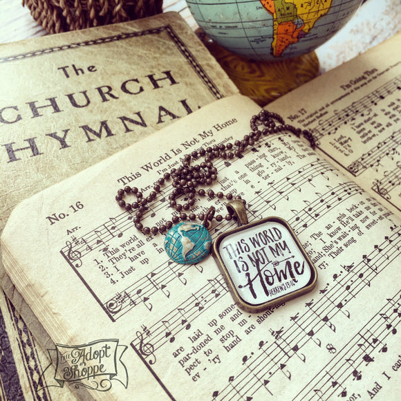 PERFECTLY IMPERFECT this world is not my home (Hebrews 13:14) globe necklace