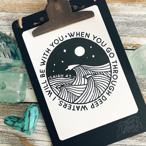 "when you go through deep waters, I will be with you 5""x7"" print"