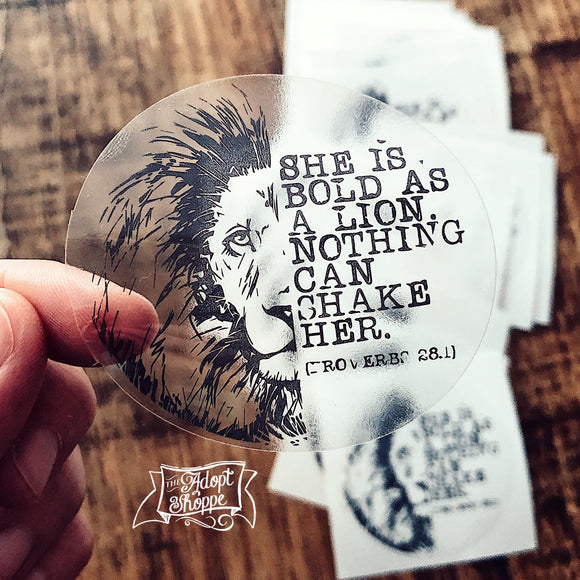 she is bold as a lion - nothing can shake her (Proverbs 28:1) -- CLEAR vinyl water bottle laptop sticker