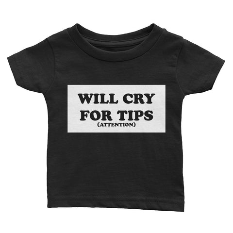 Cry for Tips Infant Tee