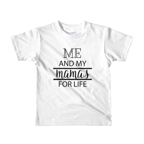Me And My Mamas For Life Toddler Tee