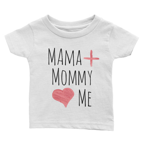 Mama, Mommy Love Me Infant Tee