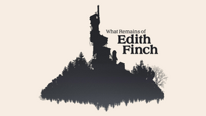 What remains of Edith Finch?