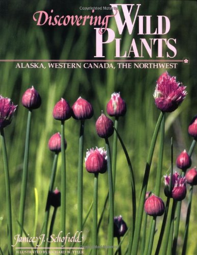 Discovering Wild Plants: Alaska, Western Canada, and the Northwest