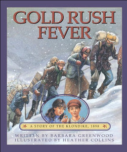 Gold Rush Fever: A Story of the Klondike