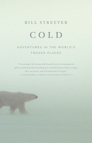 Cold: Adventures in the World's Frozen Place