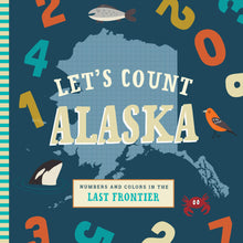 Let's Count Alaska: Numbers and Colors in the Last Frontier