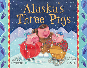 Alaska's Three Pigs