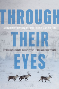 Through Their Eyes: A Community History of Eagle, Circle, and Central