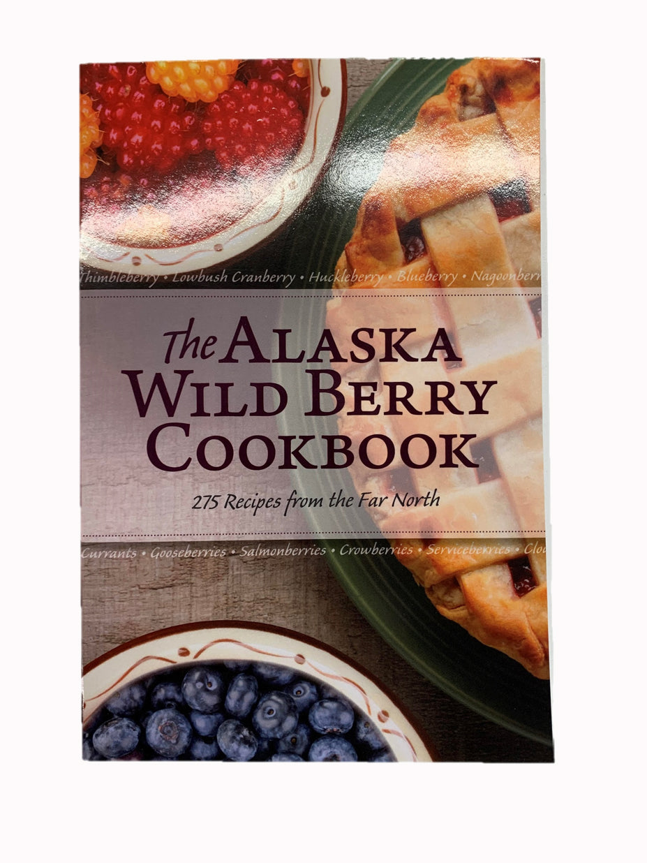 The Alaska Wild Berry Cookbook