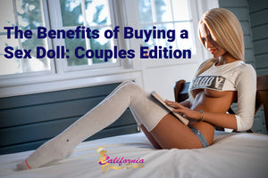 The Benefits of Buying a Sex Doll Couples Edition
