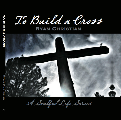 To Build a Cross,                                 by Ryan Christian,                                            Hardcover (8.5