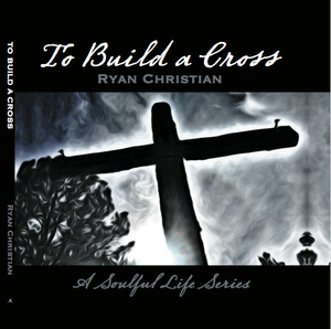"To Build a Cross,                                 by Ryan Christian,                                            Hardcover (8.5"" x 8.5"")"