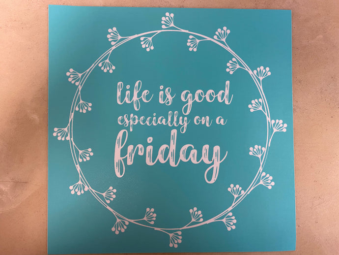 Life Is Better Especially On Friday 8.5