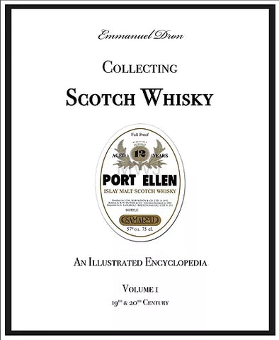Collecting Scotch Whisky: An Illustrated Encyclopedia Volume 1: 19th & 20th Century