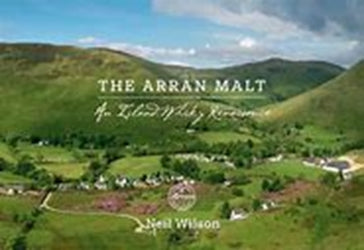 THE ARRAN MALT: AN ISLAND WHISKY RENAISSANCE