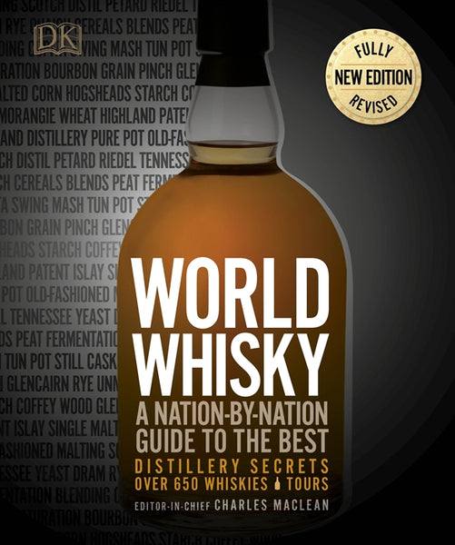 WORLD WHISKY: A NATION-BY-NATION GUIDE TO THE BEST (Second Edition)