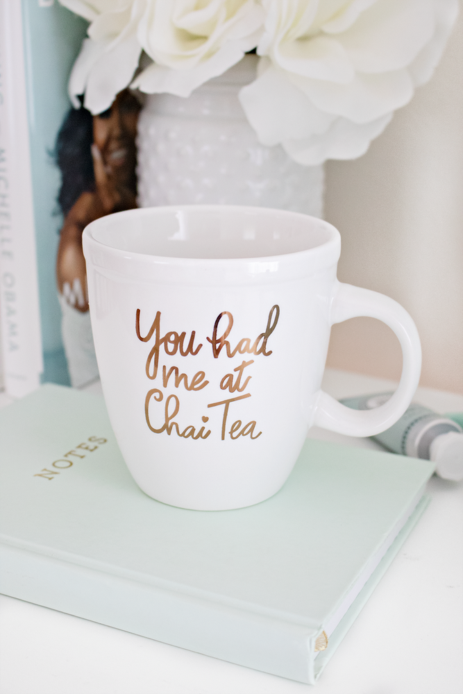 You Had Me at Chai Tea Coffee Mug- Gold Foil