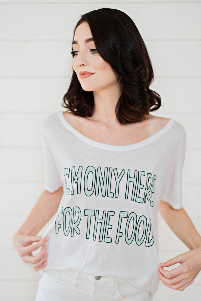 I'm Only Here for the Food- Graphic Tee