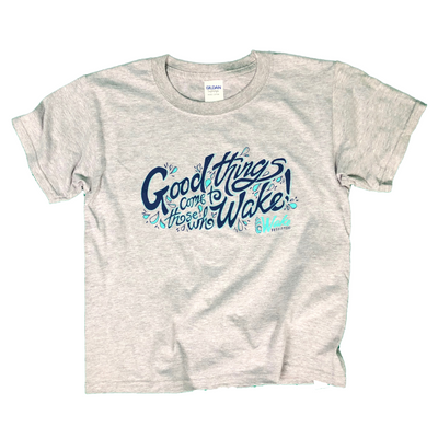 Good Things Come to Those Who Wake® - Youth Shirt