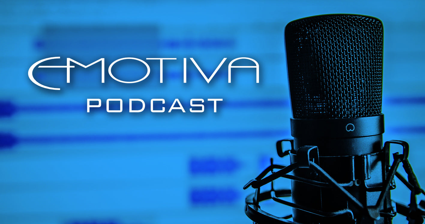 Emotiva Audio Podcast 10.23.19