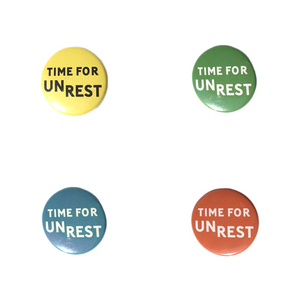 "1.5"" Diameter ""Time For Unrest"" Buttons"