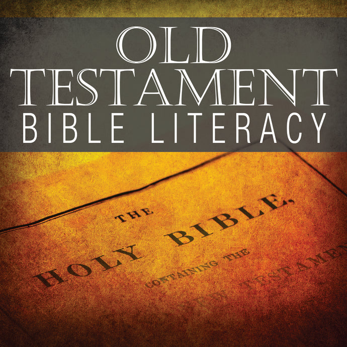 Bible Literacy Old Testament