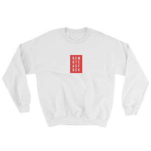 Remote as F*ck Crewneck