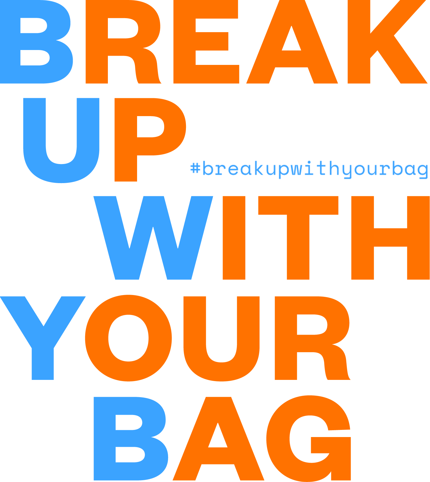 Break up with your bag #breakupwithyourbag