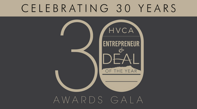 Celebrating 30 Years - HVCA Entrepreneur & Deal of the Year Awards Gala