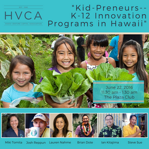 Luncheon Recap: Kid-Preneurs - K-12 Innovation Programs in Hawaii