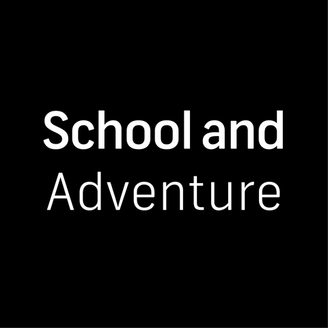School and Adventure