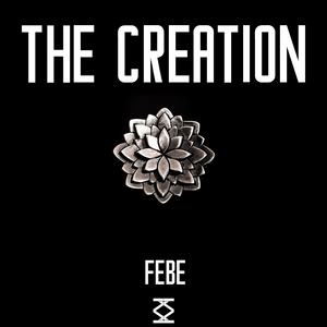 Febe - THE CREATION