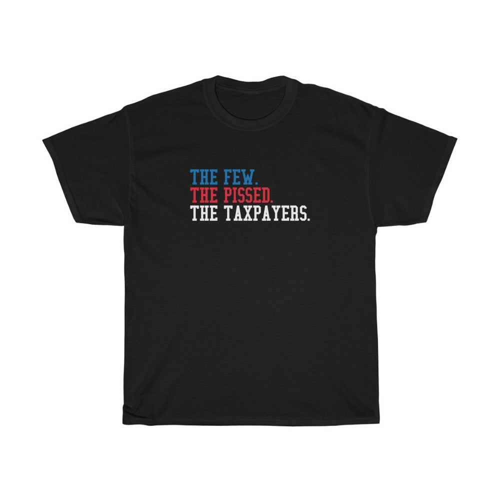 The Few The Pissed The Taxpayers Mens Womens Pro-Gun Pro-2nd Amendment T-shirt