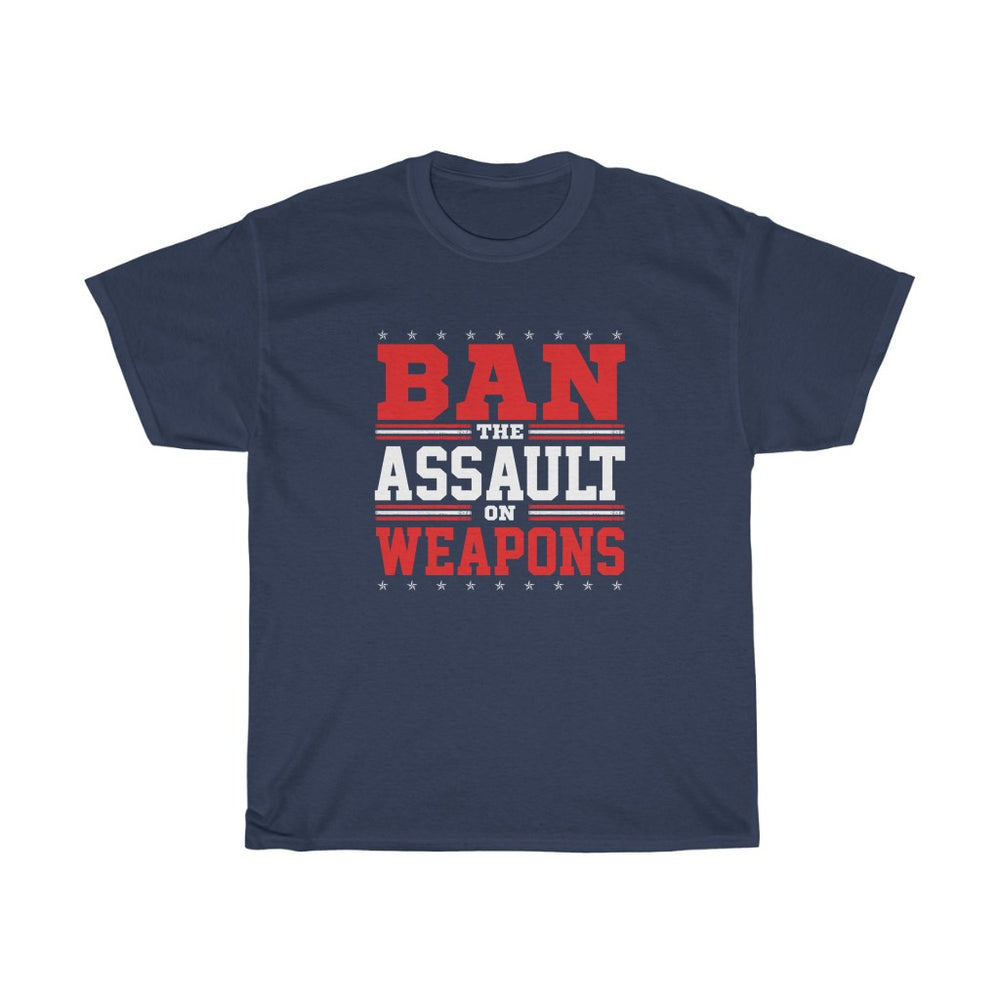 Ban the Assault on Weapons Mens Womens Pro-Gun Pro-2nd Amendment T-shirt
