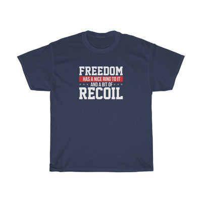 Freedom Has A Nice Ring To It & A Bit Of Recoil Mens Womens Pro-Gun Pro-2nd Amendment T-shirt