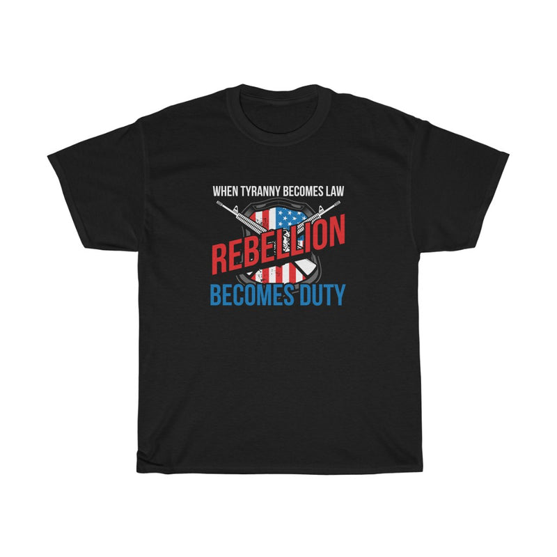 When Tyranny Becomes Law Rebellion Becomes Duty Mens Womens Pro-Gun Pro-2nd Amendment T-shirt
